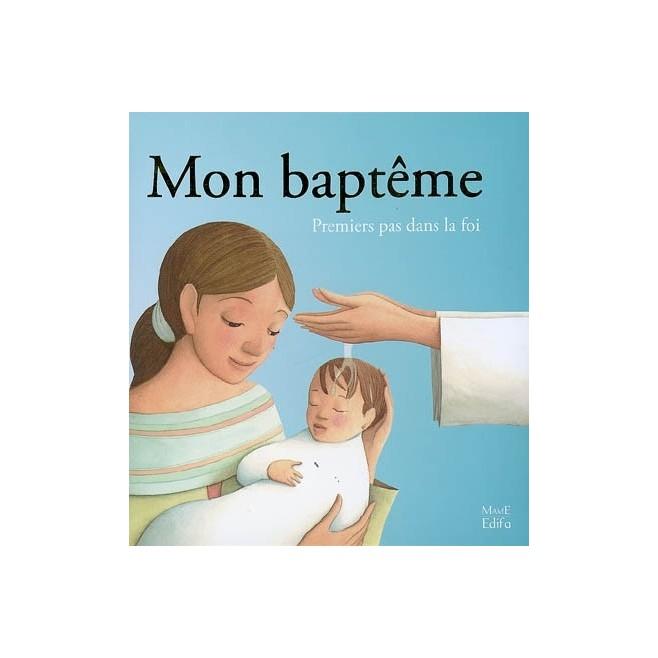 Mon baptême, premiers pas dans la foi - Edition Mame