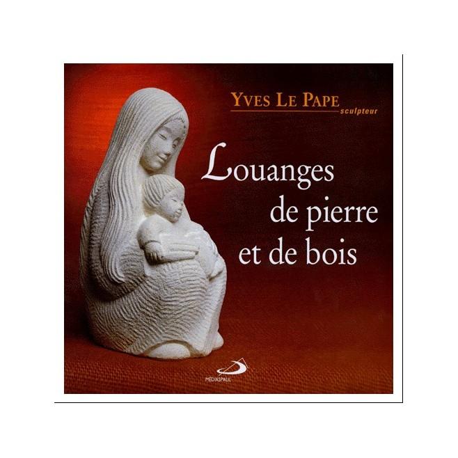 Louanges de pierre et de bois -  Edition Mediaspaul