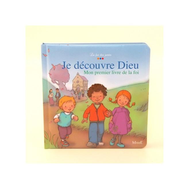 Je découvre Dieu, Mon premier livre de la foi - Editions Mame