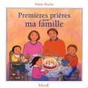 Premières prières pour ma famille, Maité Roche - Editions Mame
