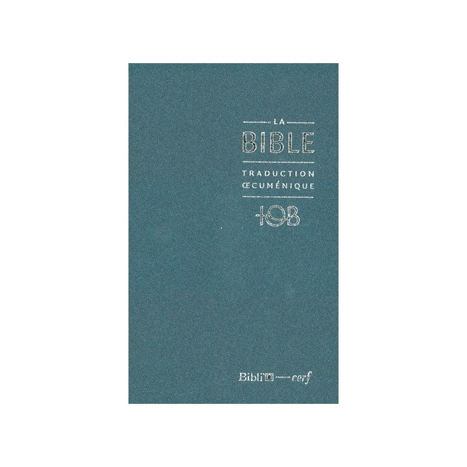 La nouvelle Bible TOB (couverture balacron bleue) : Traduction oecuménique