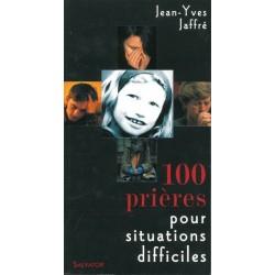 100 Prières pour situations difficiles, JY Laffré - Ed Salvator.