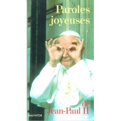 Paroles Joyeuses de Jean Paul II - Ed Salvator.