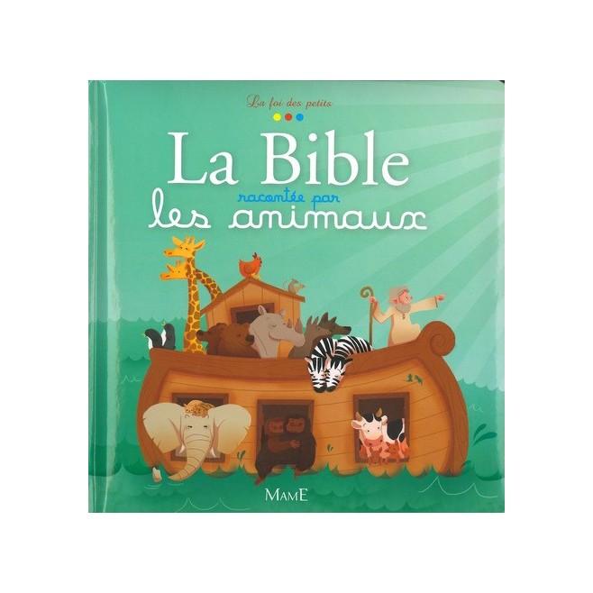 La Bible raconté par les animaux - Editions Mame