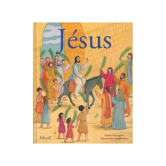 Jésus, Andréa Skevington - Editions Mame