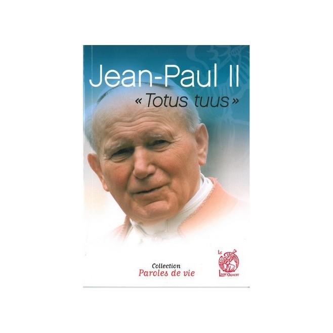 Jean Paul II, Totus tuus - Ed. le livre ouvert.