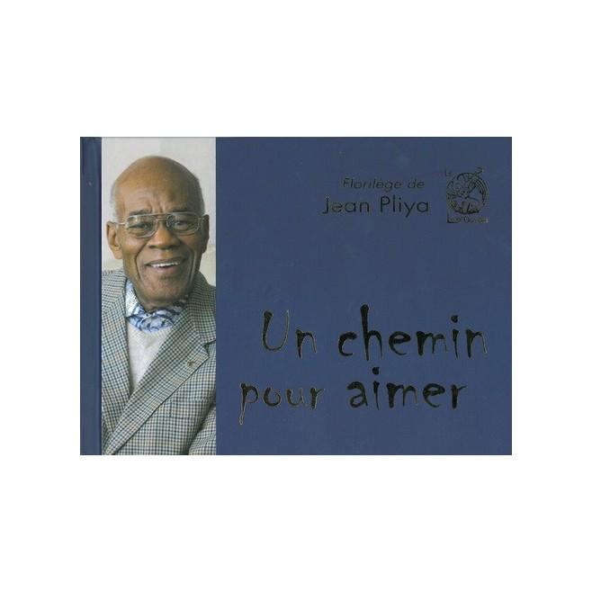 Un chemin pour aimer - Jean Pliya