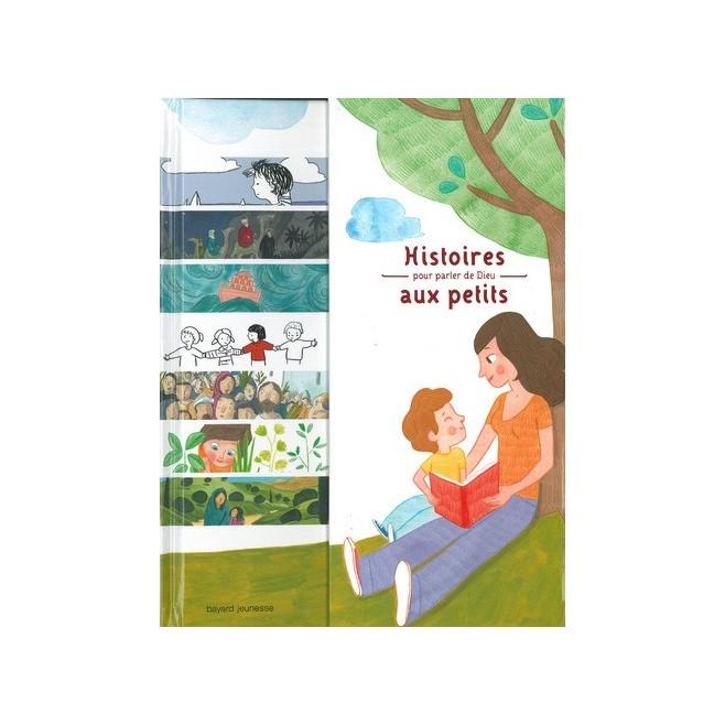 Histoires pour parler de Dieu aux petits - Edition Bayard Jeunesse