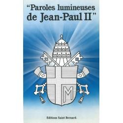 Paroles lumineuses de Jean Paul II- Ed. St Bernard