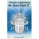 Paroles lumineuses de Jean Paul II- Ed. St Bernard
