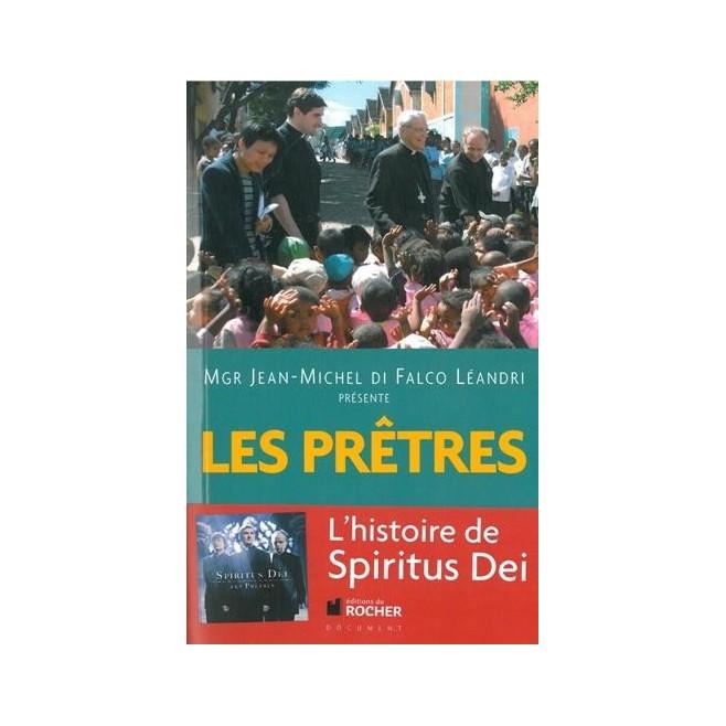 Les prêtres - L'histoire de Spiriutus Dei- Edition du Rocher.