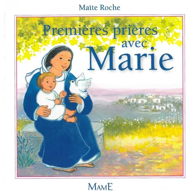 Premières prières avec Marie - Maité Roche - Mame.