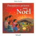 Premières prières pour Noël - Maité Roche - Ed.Mame.