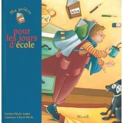 Ma prière pour les jours d'école - Editions Mame