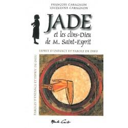 Jade et les clins d'oeil de M. Saint Esprit - Françoise Garagnon