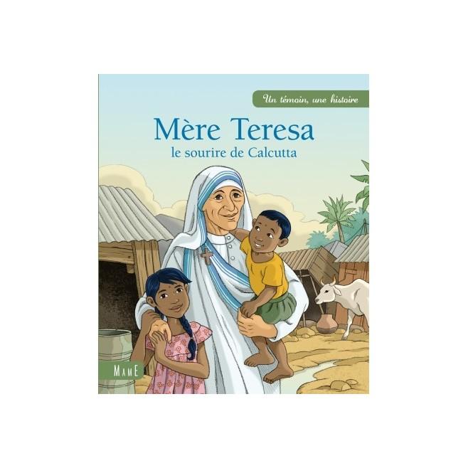 Mere Teresa le sourire de Calcutta -Un témoin une histoire - Mame