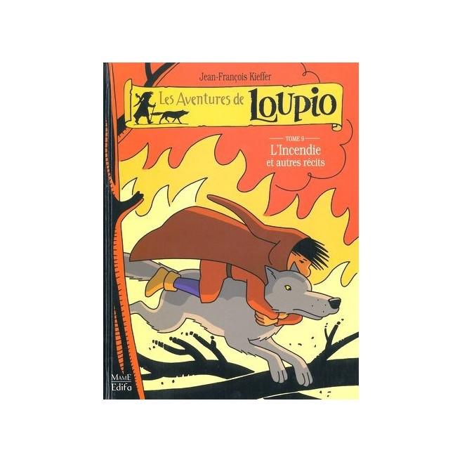 Les aventures de Loupio Vol.9 : L'incendie.