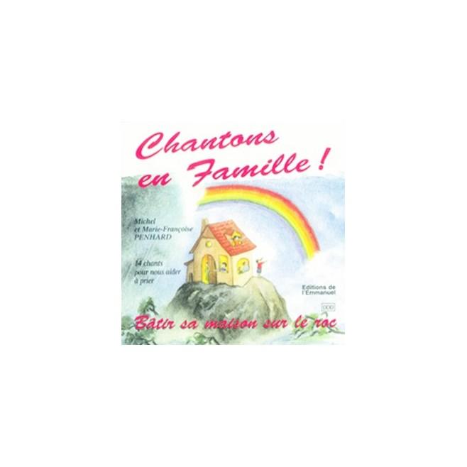 CD 2 Chantons en famille ! - Bâtir sa maison sur le roc - Éditions de l'Emmanuel
