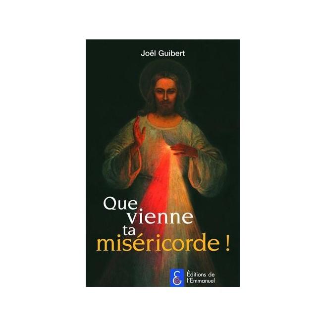 Que vienne ta miséricorde ! - Éditions de l'Emmanuel