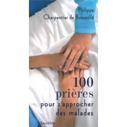 100 Prières pour s'approcher des malades - Edition Salvator.