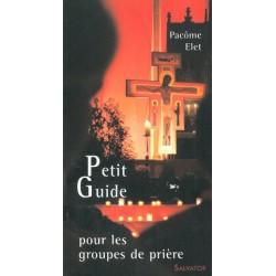 Petit guide pour les groupes de Prière - Edition Salvator.