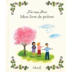 Mon livre de prières - Mame