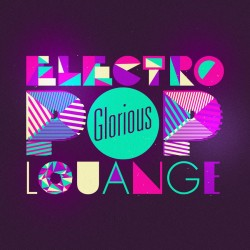 CD Glorious - Electro Pop Lounge