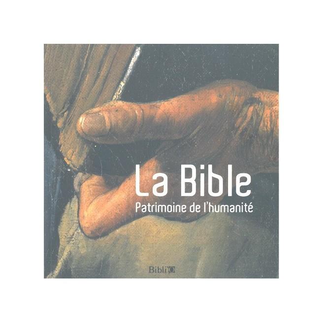 La Bible, patrimoine de l'humanité - Ed Biblio.