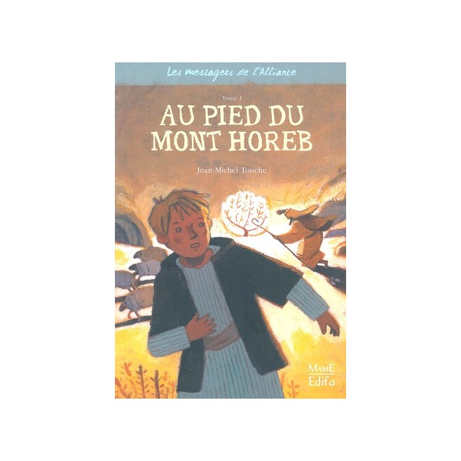 Les messagers de l'alliance - Au pied du Mont Horeb