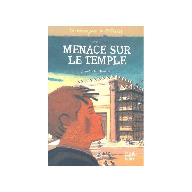 Les messagers de l'alliance Tome 3- Menace sur le Temple
