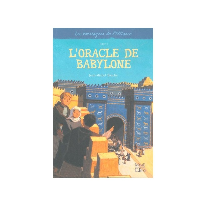 Les messagers de l'alliance Tome 4- L'oracle de Babylone