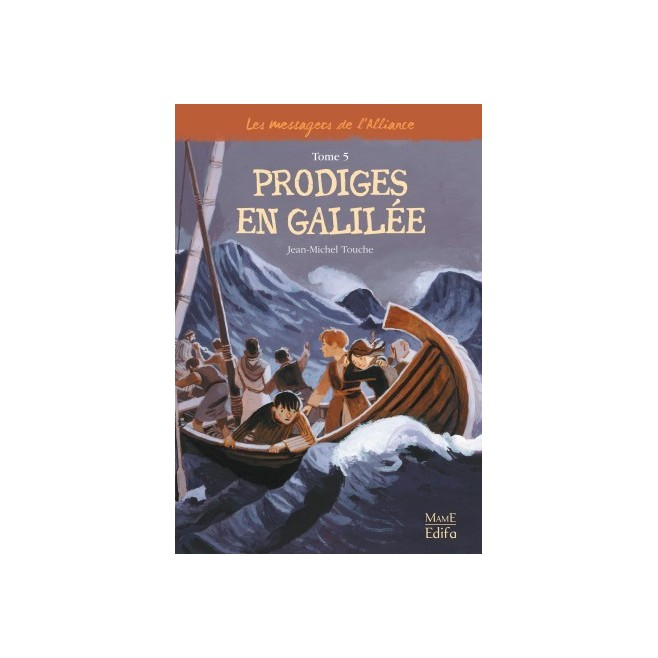 Les messagers de l'alliance Tome 5- Prodiges en Galilée