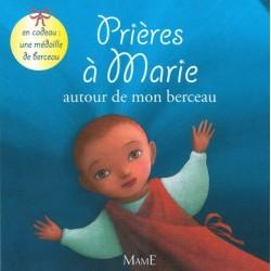 Prières à Marie autour de mon berceau - Editions Mame