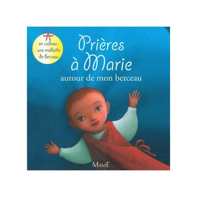 Prières autour de mon berceau - Editions Mame