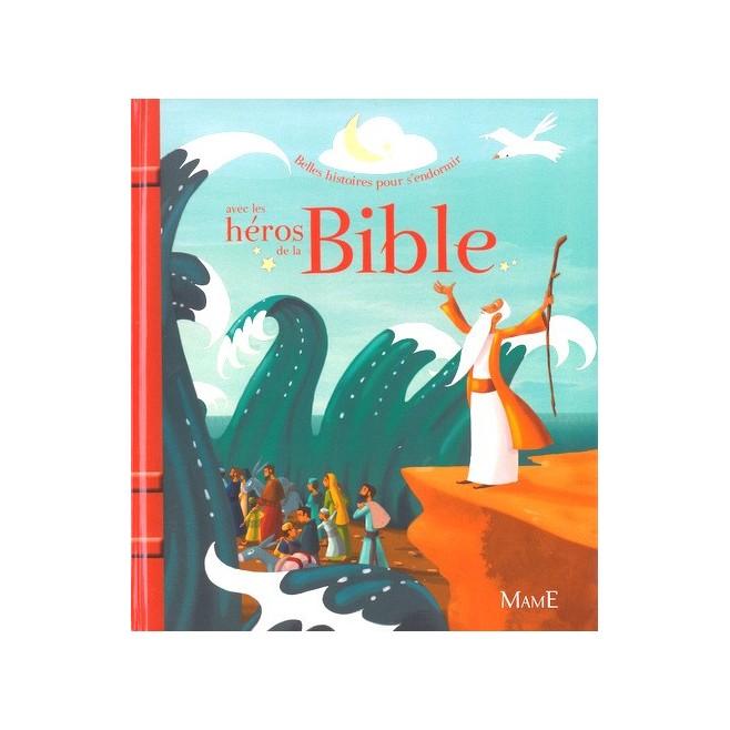 Belles histoires pour s'endormir avec les héros de la Bible - Mame