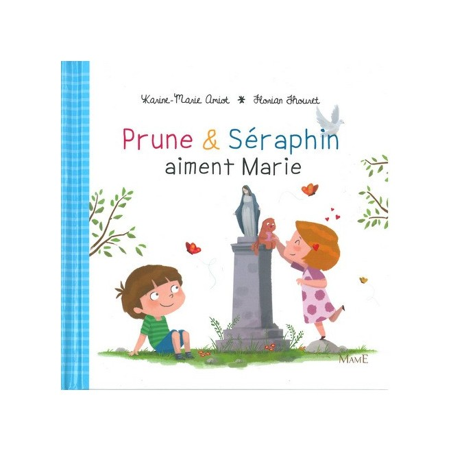 Prune et Seraphin aiment Marie - Ed. Mame
