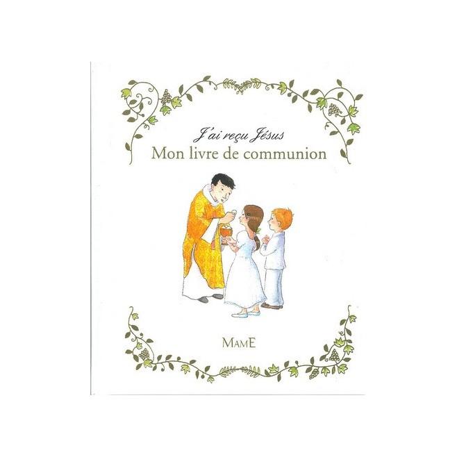 J'ai reçu Jésus, mon livre de communion
