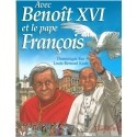 Avec Benoit XVI et le pape François - Edition du Triomphe