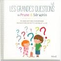Les grandes questions de Prune et Séraphin - Ed. MAME