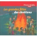 Les grandes fêtes des chrétiens - prions en Eglise