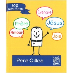100 citations du Père Gilles