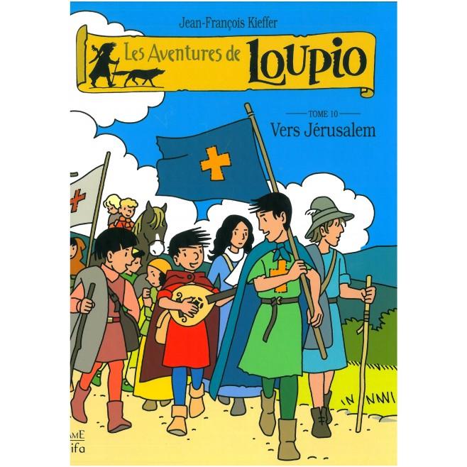 Les aventures de LOUPIO - Vers Jérusalem Tome10