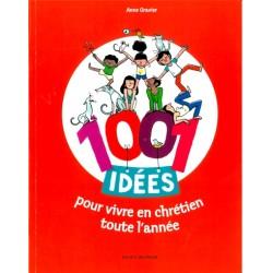 1001 idées pour vivre en chrétien toute l'année - Edition bayard jeunesse