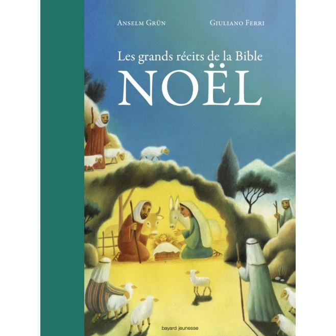 Les grands récits de la Bible NOEL