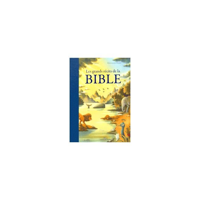 Les grands récits de la BIIBLE - Bayard Jeunesse