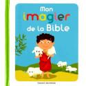 Mon imagier de la Bible - Editions Bayard jeunesse