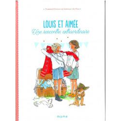 Louis et Aimée une rencontre extraordinaire