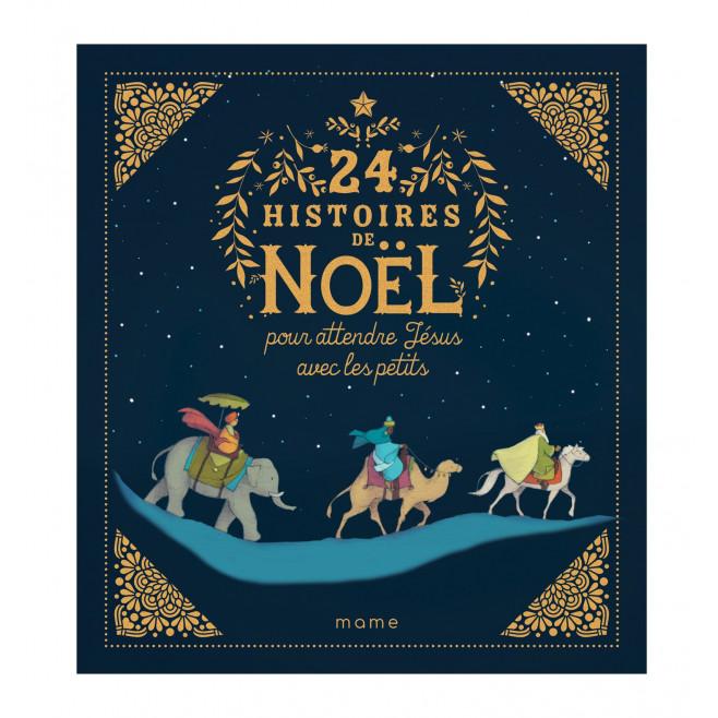 24 histoires de Noël pour attendre Jésus avec les petits - Mame