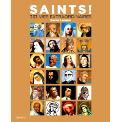 SAINTS ! 333 vies extraordinaires