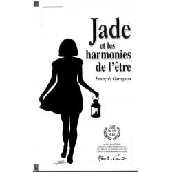 Jade et les harmonies de l'être - Françoise Garagnon